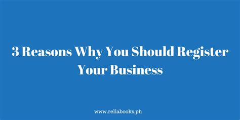 3 Reasons Why You Should Register Your Business Reliabooks