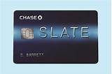 The chase slate card offers 0% apr on balance transfers and purchases for 15 months (up from 12 months), as well as no annual fee. Chase Bank: Should I Get the Chase Slate Credit Card? | Time