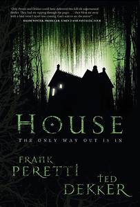 Frank Peretti and Ted Dekker 'House' Review – Horror Novel ...