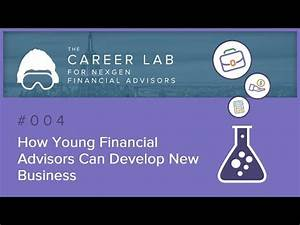 How Young Financial Advisors Can Develop New Business ...