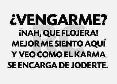 el karma si existe quotes to live by