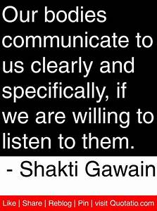 Our bodies communicate to us clearly and specifically, if ...