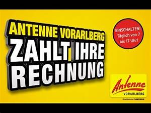 Antenne Bayern Wir Zahlen Ihre Rechnung : antenne vorarlberg zahlt ihre rechnung youtube ~ Themetempest.com Abrechnung