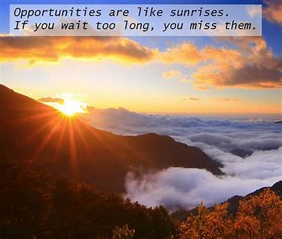 Sunrises Opportunities Quotes Inspirational Timer Mes Fm
