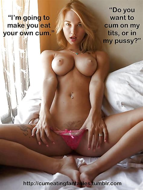 Eat Your Own Cum Captions Pics XHamster