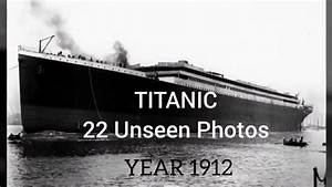 Titanic 1912 Real And Rare Pictures Youtube
