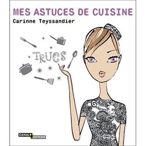 carinne teyssandier cuisine mes astuces de cuisine broché carinne teyssandier