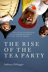 The Rise of the Tea Party: Political Discontent and ...