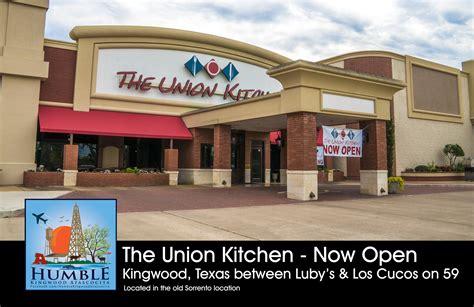 union kitchen houston the union kitchen kingwood now open hka
