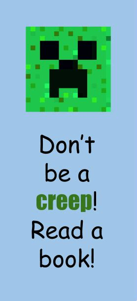 "Minecraft Creeper Bookmark Freebie! ""don't Be A Creep"
