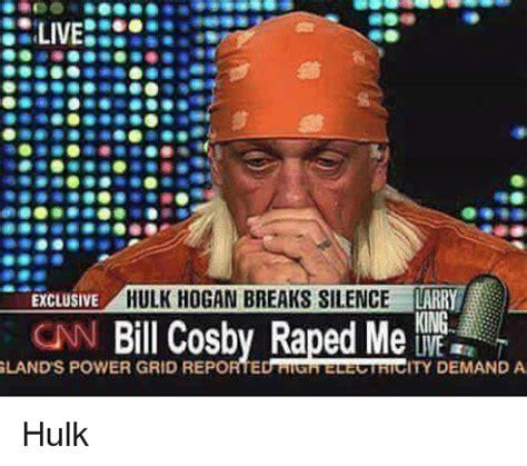 Hulk Hogan Memes - live exclusive hulk hogan breaks silence larry lands power cosby raped me king a live grid