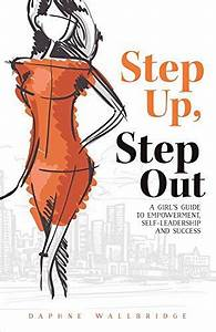 Step Up  Step Out  A Girl U0026 39 S Guide To Empowerment  Self