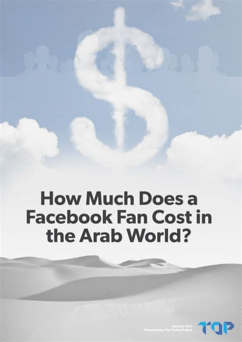 how much does a fan cost how much does a facebook fan cost in the arab world