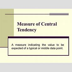 A Measure Of Central Tendency