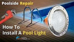 Poolside Repair  How To Install A Pool Light