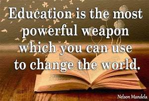 Education Is The Most Powerful Weapon Poster : nelson mandela quotes ~ Markanthonyermac.com Haus und Dekorationen