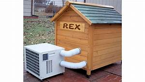 man39s best friend doesn39t need its own air conditioner With outdoor dog house with air conditioning