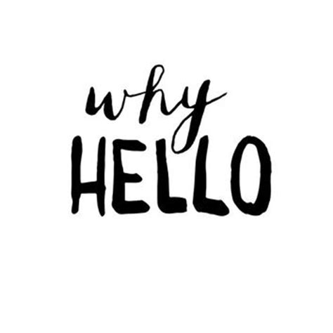 typography art why hello quot wall art from the motivated