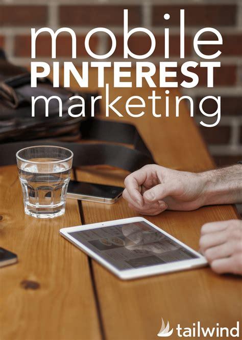 Mobile Pinterest Marketing - Tailwind Blog