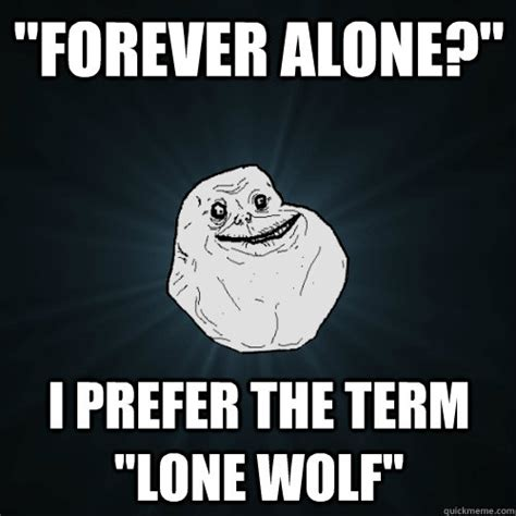 Lone Wolf Meme - lone memes image memes at relatably com