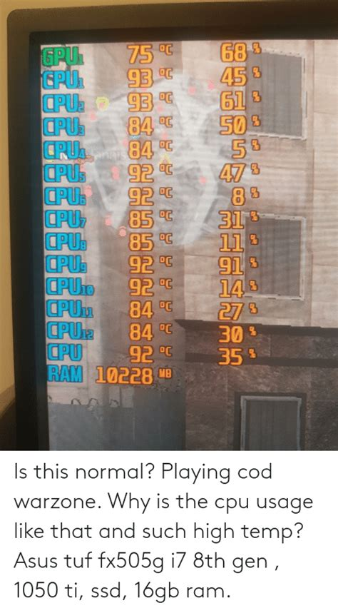 cod warzone cpu why usage temp playing normal ram tuf asus such memes i7 1050 16gb ssd 8th gen ti