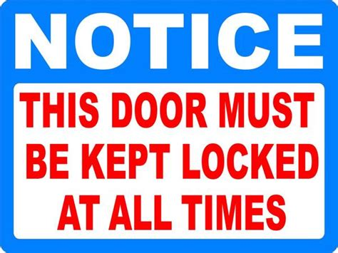 Notice This Door Must Be Kept Locked At All Times Decal