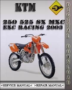 2003 Ktm 250 525 Sx Mxc Exc Racing Factory Service Repair Manual