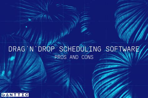 drag  drop scheduler pros  cons ganttic