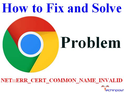 fixed net err cert common name invalid chrome browser error