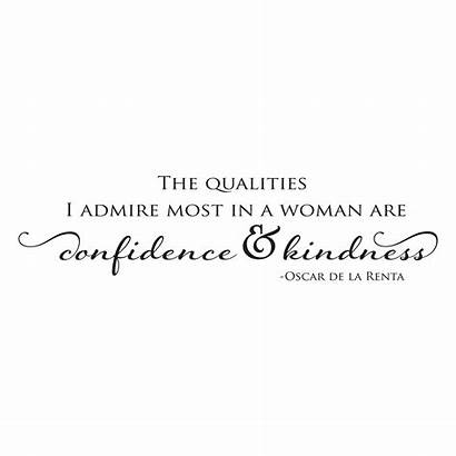 Admire Qualities Quotes Wall Kindness Woman Wallquotes