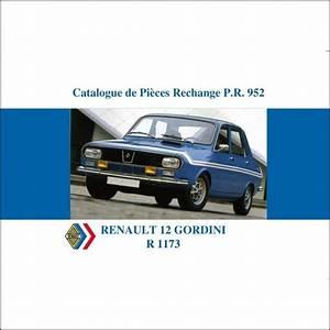 Catalogue Pieces De Rechange Renault Pdf : renault 12 gordini catalogue de pi ces de rechange ~ Medecine-chirurgie-esthetiques.com Avis de Voitures