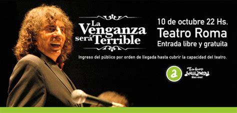 """Dolina Y """"la Venganza Será Terrible"""", En El Teatro Roma"""