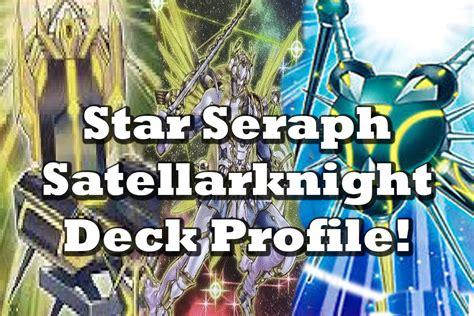 yugioh satellarknight deck profile yugioh best seraph satellarknight deck profile