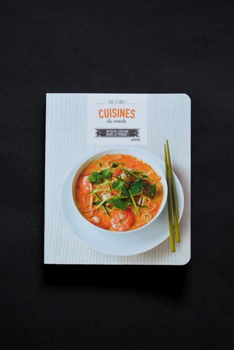 cuisines du monde tous à table quot cuisines du monde quot concours larousse
