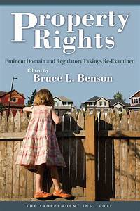 Property Rights: Eminent Domain and Regulatory Takings Re ...