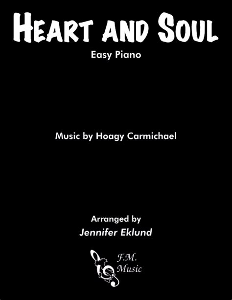 Download and print heart and soul piano sheet music by hoagy carmichael. Heart And Soul (Easy Piano) By Hoagy Carmichael - F.M. Sheet Music - Pop Arrangements by ...