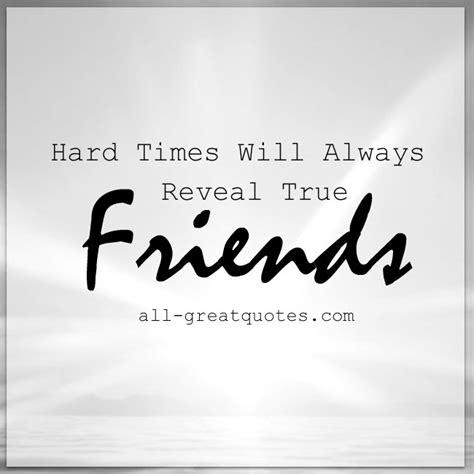 tough times reveal true friend quotes quotesgram