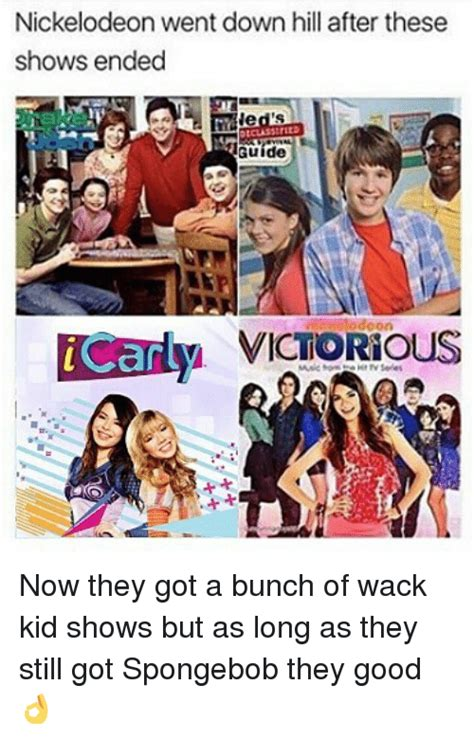 Icarly Memes - nickelodeon went down hill after these shows ended guide icarly victiorious now they got a bunch