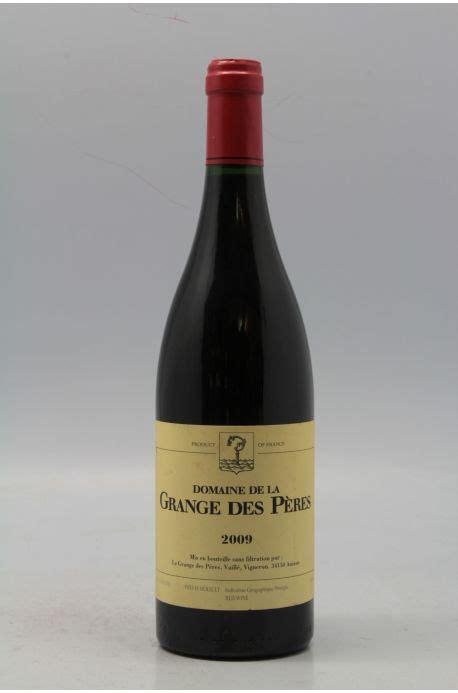 domaine grange des peres grange des p 232 res 2009 vins millesimes