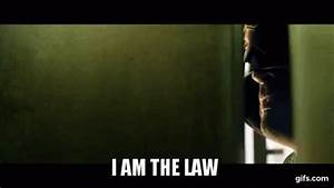Judge Dredd IAm The Law GIF - JudgeDredd IAmTheLaw ...