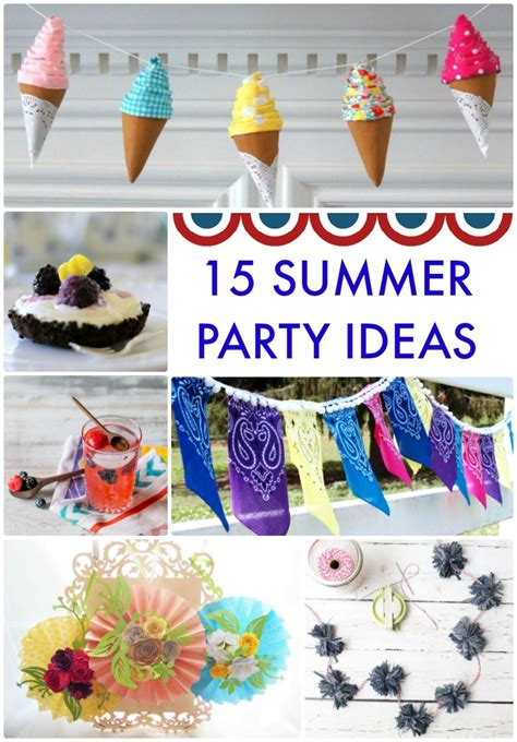 great ideas  summer party ideas
