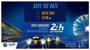 24h Du Mans 2018 Voiture : road to le mans 2018 d brief de la conf rence 24 heures du mans 2018 ~ Medecine-chirurgie-esthetiques.com Avis de Voitures