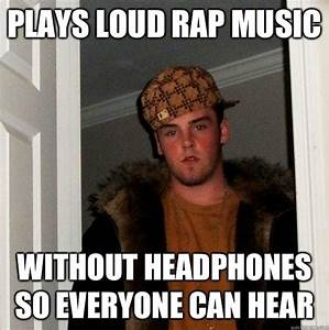 Plays loud rap music Without headphones so everyone can ...
