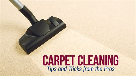 carpet cleaning tips carpet cleaning tips and tricks from the pros chet s cleaning
