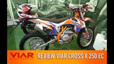 Gambar Motor Viar Cross X 250 Ec by Motor Trail Indonesia Teknologi Tinggi Harga Terjangkau