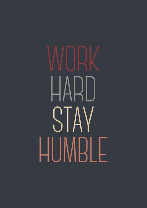work hard stay humble quote digital art  zapista zapista