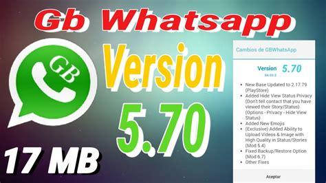 gb whatsapp 5 70 ultima versi 243 n nuevas mejoras android