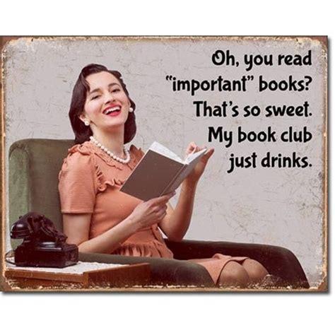 Book Club Meme - book club humor tin sign a simpler time