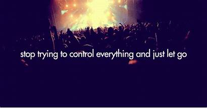 Control Quotes Letting Trying Stop Let Everything