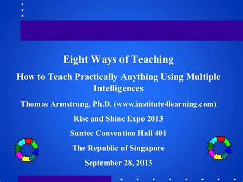 September 28, 2013 Singapore  Eight Ways Of Teaching (handouts